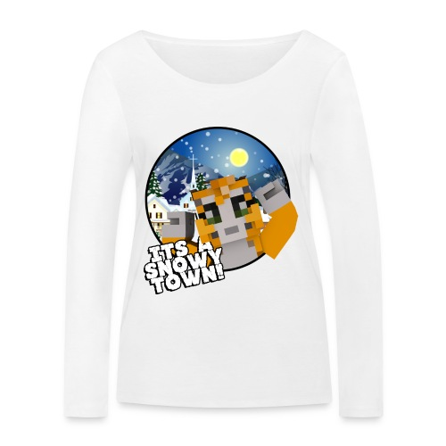 It's A Snowy Town - Teenagers's T-shirt  - Women's Organic Longsleeve Shirt by Stanley & Stella