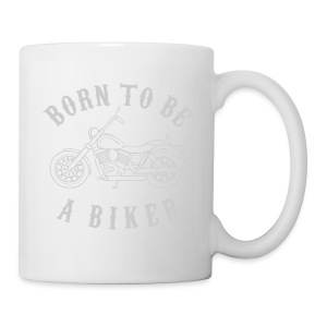 Born To Be A Biker   Body 1 - Tasse
