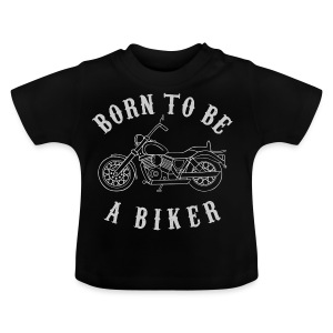 Born To Be A Biker   Body 1 - Baby T-Shirt