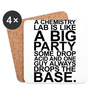 A CHEMISTRY LAB IS LIKE A BIG PARTY - Untersetzer (4er-Set)