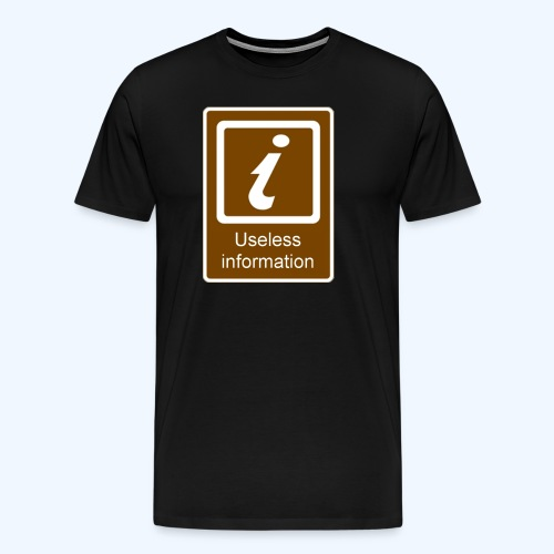 Useless Information - Men's Premium T-Shirt