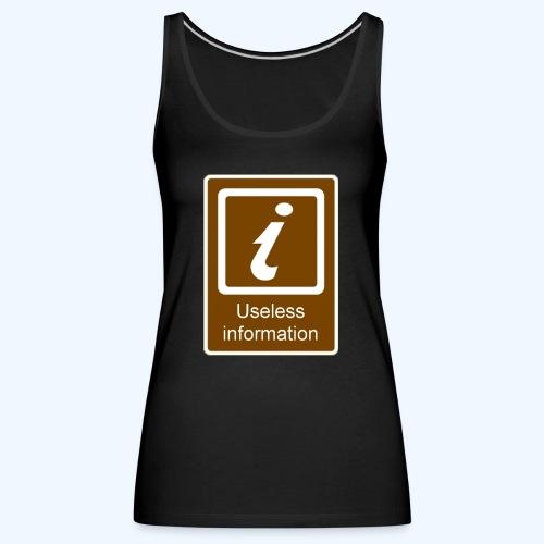 Useless Information - Women's Premium Tank Top
