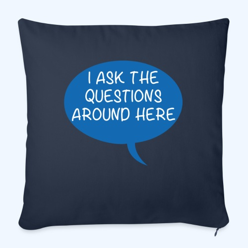 I Ask The Questions Around Here Ladies T-Shirt - Sofa pillowcase 17,3'' x 17,3'' (45 x 45 cm)
