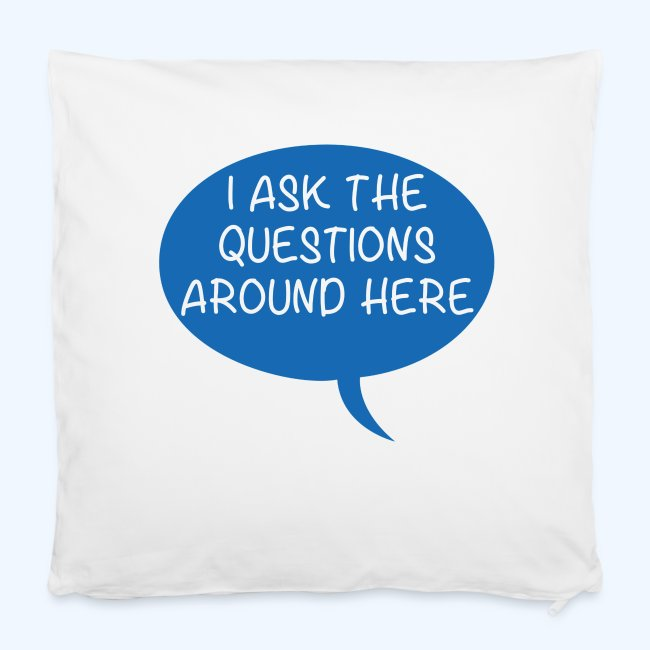 I Ask The Questions Around Here Ladies T-Shirt
