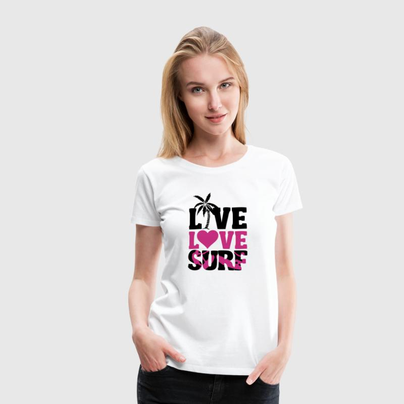 Live, Love, Surf T-Shirts - Frauen Premium T-Shirt