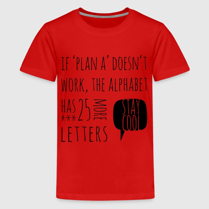Funny Plan B alphabet typographic t-shirts Shirts - Teenage Premium T-Shirt