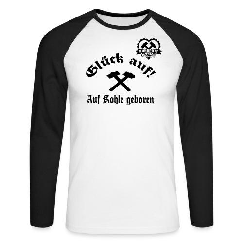 Glück auf - Auf Kohle gebohren - Männer Baseballshirt langarm