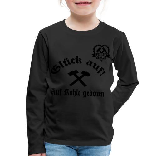 Glück auf - Auf Kohle gebohren - Kinder Premium Langarmshirt