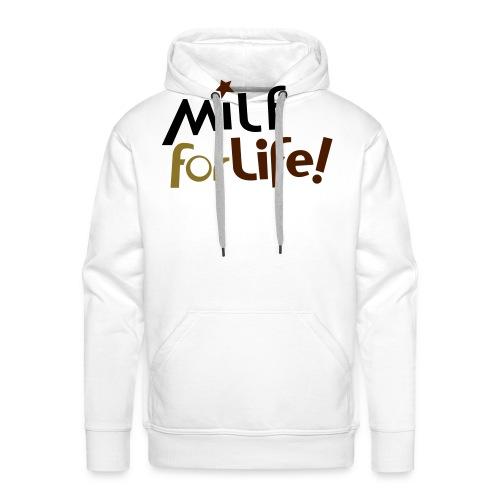 Milf for life - Felpa con cappuccio premium da uomo