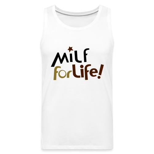Milf for life - Canotta premium da uomo