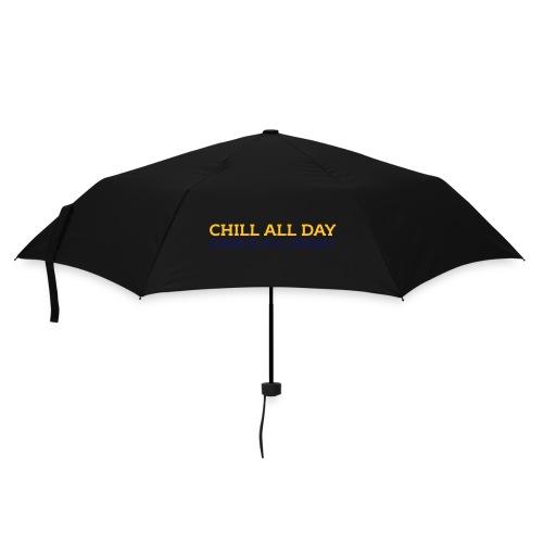 Chill all day Dance all night - Regenschirm (klein)