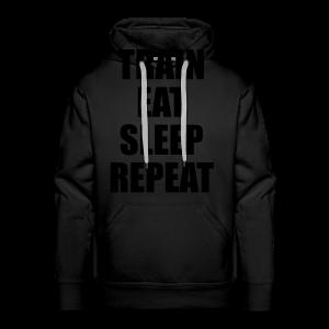 Train Eat Sleep Repeat - Männer Premium Hoodie