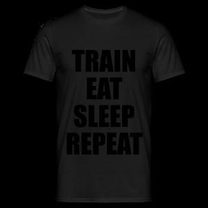 Train Eat Sleep Repeat - Männer T-Shirt