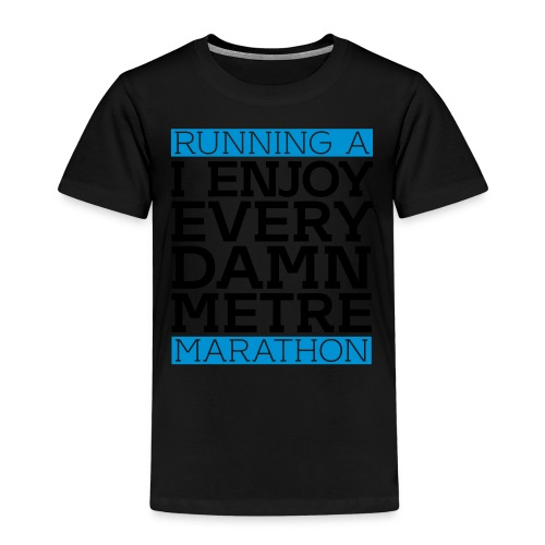 Running a Marathon - I enjoy every damn metre - Kinder Premium T-Shirt