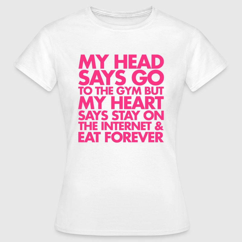 Go To The Gym T-Shirts - Women's T-Shirt