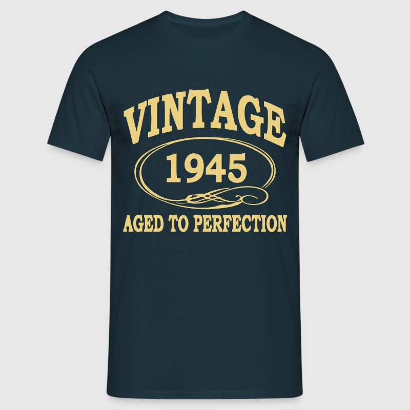 VINTAGE 1945 - Birthday - Aged To Perfection T-Shirts - Men's T-Shirt