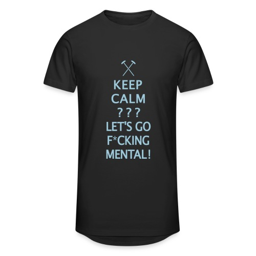 Keep Calm or Go Mental Hammers - Men's Long Body Urban Tee