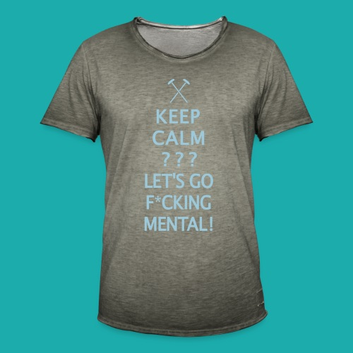 Keep Calm or Go Mental Hammers - Men's Vintage T-Shirt