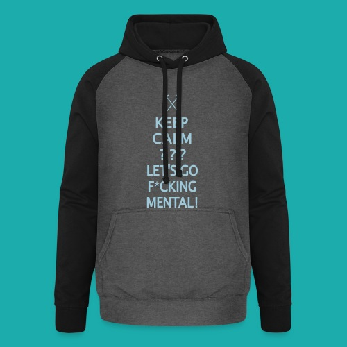 Keep Calm or Go Mental Hammers - Unisex Baseball Hoodie