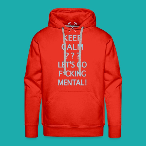 Keep Calm or Go Mental Hammers - Men's Premium Hoodie
