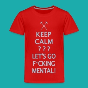 Keep Calm or Go Mental Hammers - Kids' Premium T-Shirt