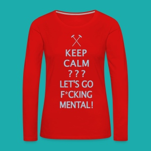 Keep Calm or Go Mental Hammers - Women's Premium Longsleeve Shirt