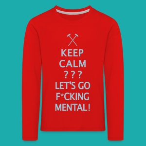 Keep Calm or Go Mental Hammers - Kids' Premium Longsleeve Shirt