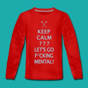 Keep Calm or Go Mental Hammers - Teenagers' Premium Longsleeve Shirt
