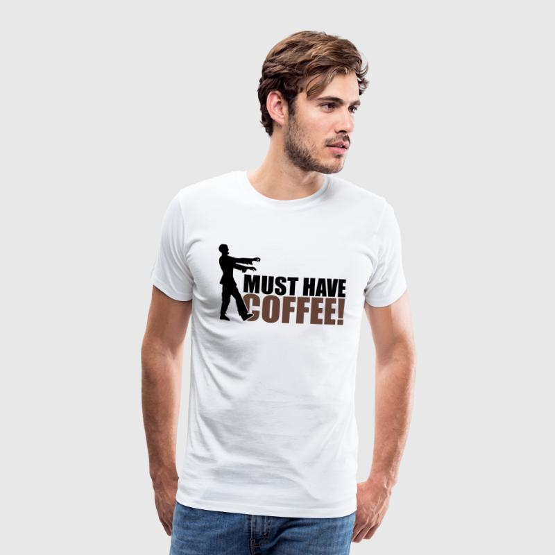Must have COFFEE T-shirts - Mannen Premium T-shirt
