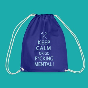 Keep Calm or Go Mental Hammers - Drawstring Bag