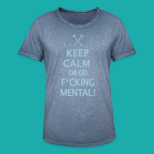 Keep Calm or Go Mental Hammers - Men's Vintage T-Shirt