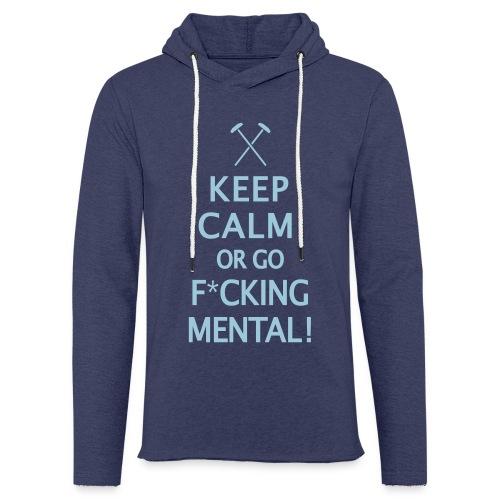 Keep Calm or Go Mental Hammers - Light Unisex Sweatshirt Hoodie