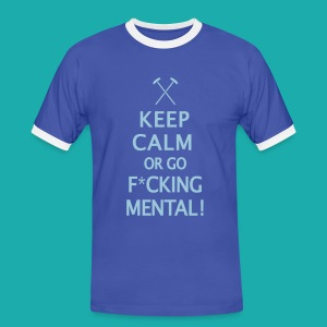 Keep Calm or Go Mental Hammers - Men's Ringer Shirt