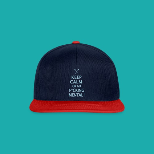 Keep Calm or Go Mental Hammers - Snapback Cap