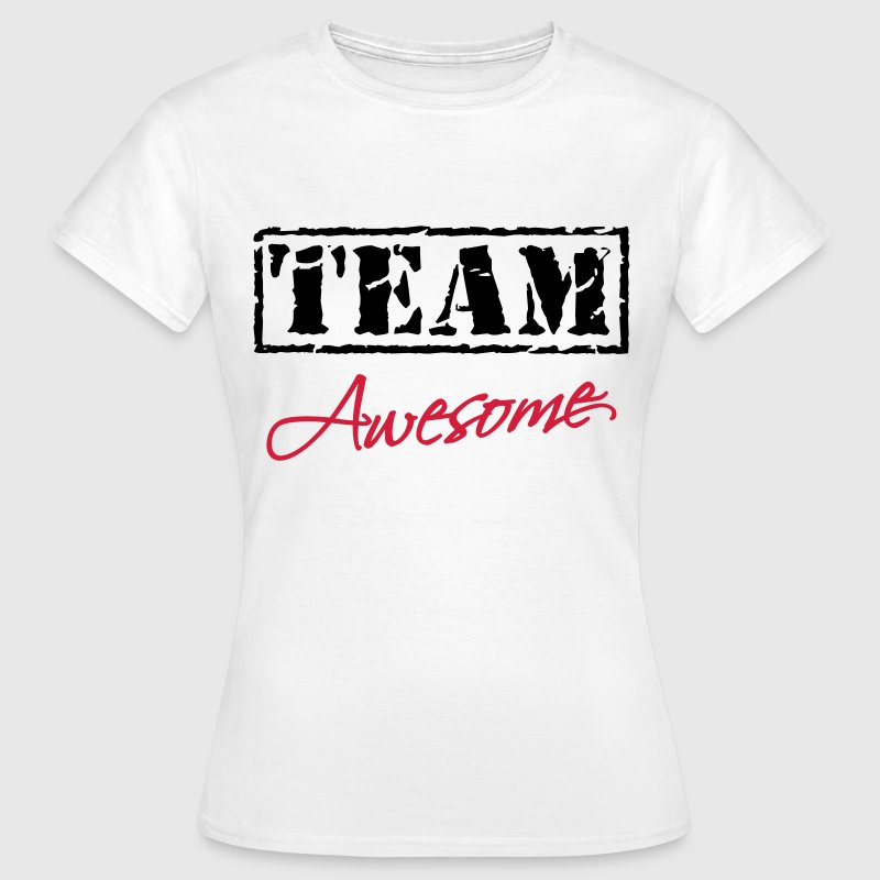 Team Awesome Tee shirts - T-shirt Femme