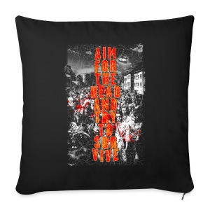 ZOMBIES: aim for the head | Std.Shirt - Sofakissenbezug 44 x 44 cm