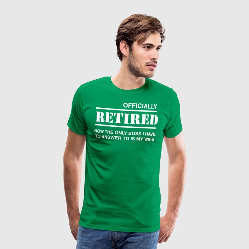 Officially Retired Wife Boss T-Shirts - Men's Premium T-Shirt