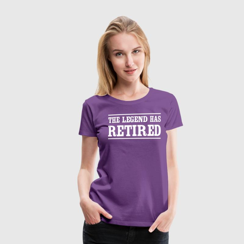 The Legend Has Retired T-Shirts - Women's Premium T-Shirt