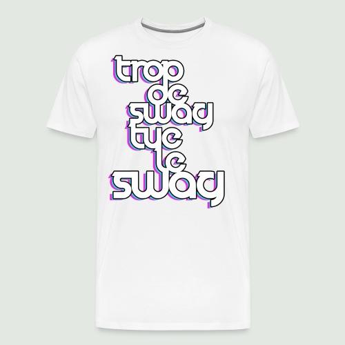 trop de swag femme - T-shirt Premium Homme