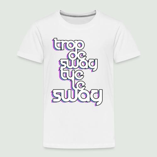 trop de swag femme - T-shirt Premium Enfant