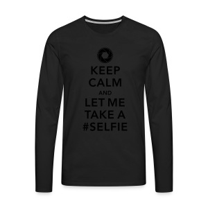 funny Keep calm take a selfie #selfie meme geek T-Shirts - Men's Premium Longsleeve Shirt