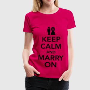 Keep calm and marry on Tops - T-shirt Premium Femme
