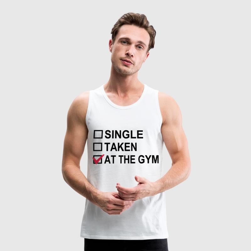Single, Taken, At The Gym! T-Shirts - Men's Premium Tank Top