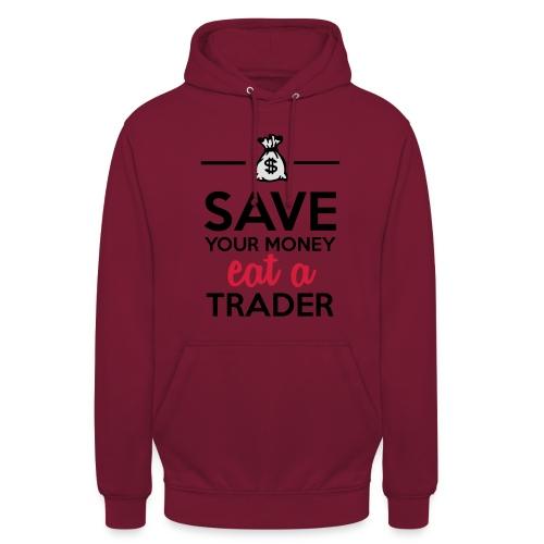 Geld & Trader - Save your Money eat a Trader - Unisex Hoodie