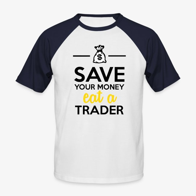 Geld & Trader - Save your Money eat a Trader