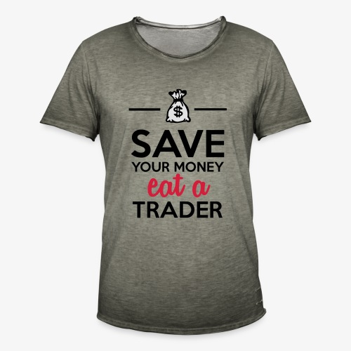 Geld & Trader - Save your Money eat a Trader - Männer Vintage T-Shirt