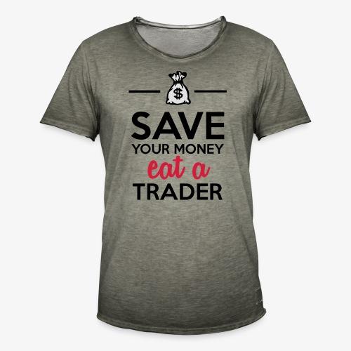 Geld & Trader - Save your Money eat a Trader - Männer Vintage T-Shirt
