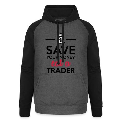Geld & Trader - Save your Money eat a Trader - Unisex Baseball Hoodie