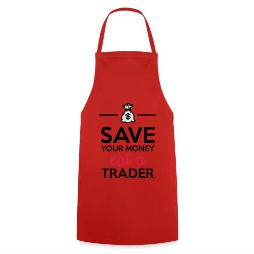 Geld & Trader - Save your Money eat a Trader - Kochschürze