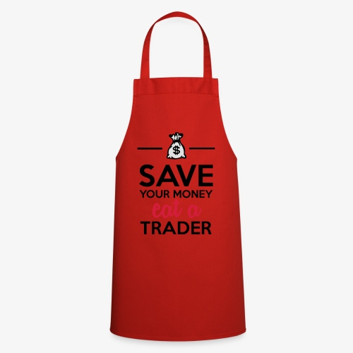 Geld & Trader - Save your Money eat a Trader - Kochschürze